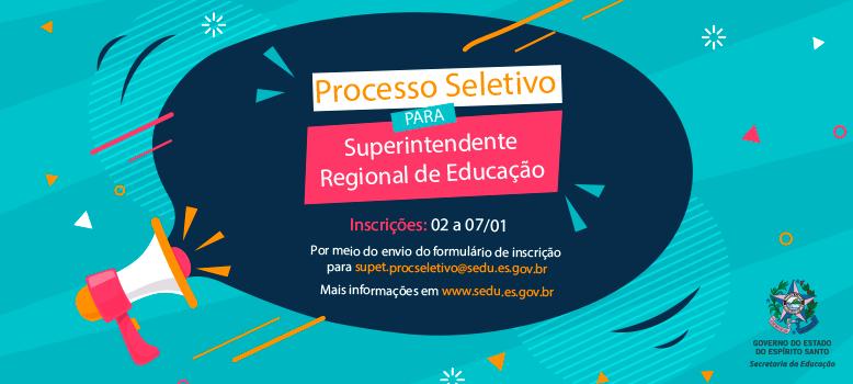 Inscrição de processo seletivo para superintendentes Regionais começa nesta quinta-feira (02) 3